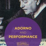 Adorno and Performance, edited by Will Daddario and Karoline Gritzner (cover)
