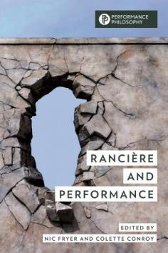 Rancière and Performance, Edited by Nic Fryer and Colette Conroy (cover image)