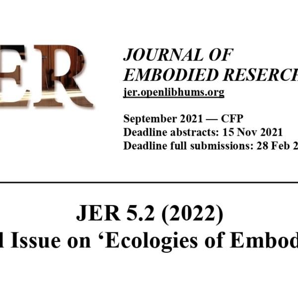 CFP: Ecologies of Embodiment (JER 5.2 2022)