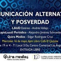 Miércoles 16 de mayo #Eventos: Conversatorio Medios de Comunicación Alternativa en el Escenario de la Posverdad