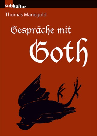 Thomas Manegold Gespräche mit Goth