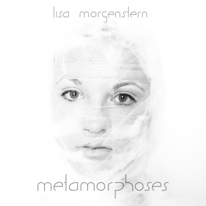 Lisa Morgenstern Metamorphoses