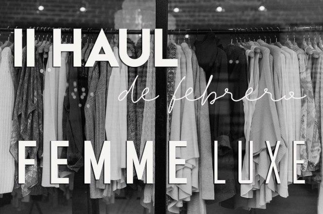 Haul Febrero Femme Luxe