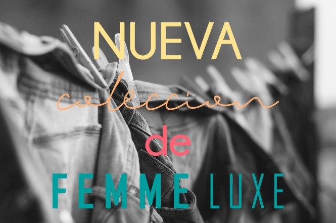 Nueva colección de Femme Luxe