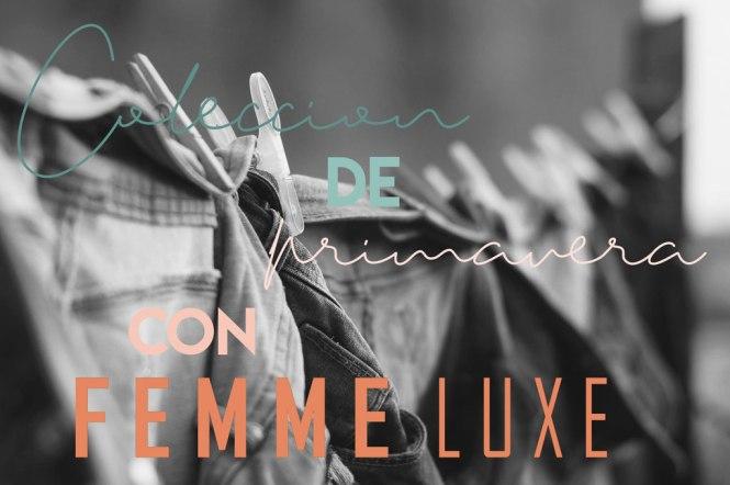 Colección de primavera de Femme Luxe