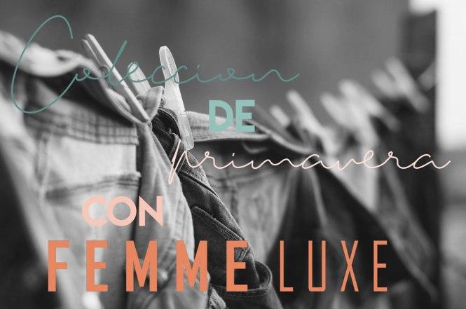 Colección de primavera Femme Luxe