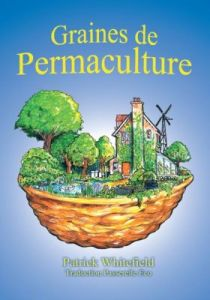 Graines de Permaculture - Patrick Whitefield