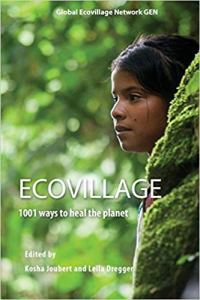 Ecovillage: 1001 Ways to Heal the Planet
