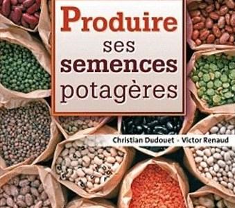 Produire ses semences potageres