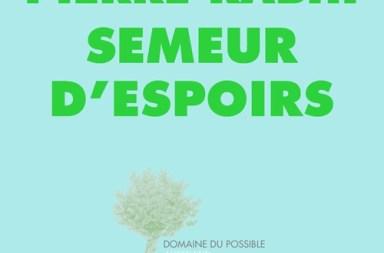 Pierre Rabhi Semeur d'Espoir