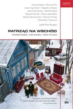 Patrząc na Wschód - książka Piotra Brysacza