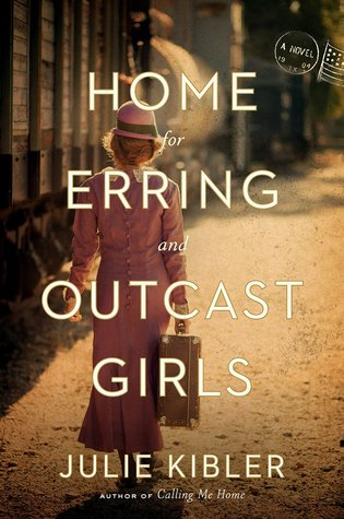 """New Book Releases In 2019 -- Home For Erring & Outcast Girls -- following the lives of two young women connected by a home for """"fallen girls,"""" and inspired by historical events."""