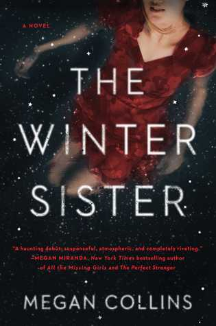 New Books To Read In 2019: The Winter Sister by Megan Collins -- a girl tries to unravel the mystery of her sister's unsolved murder