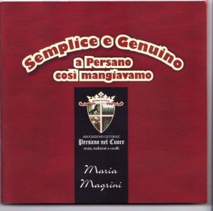 """Capaccio-Paestum, Villaggio Selene Mare 19 giugno 2010: Presentazione del volume """"Semplice e Genuino, a Persano così mangiavamo"""""""