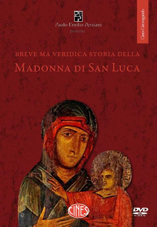 Breve ma veridica storia della Madonna di san Luca