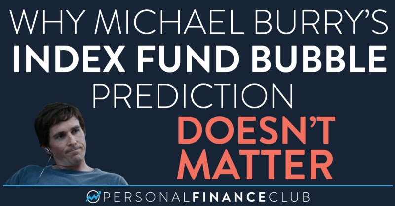 Why Michael Burry's Index Fund Bubble Prediction Doesn't Matter