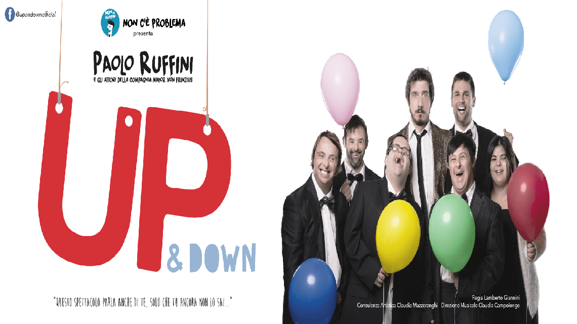 Lo spettacolo teatrale Up & Down fa il SOLD OUT in tutte le sale. ULTIME DATE DISPONIBILI