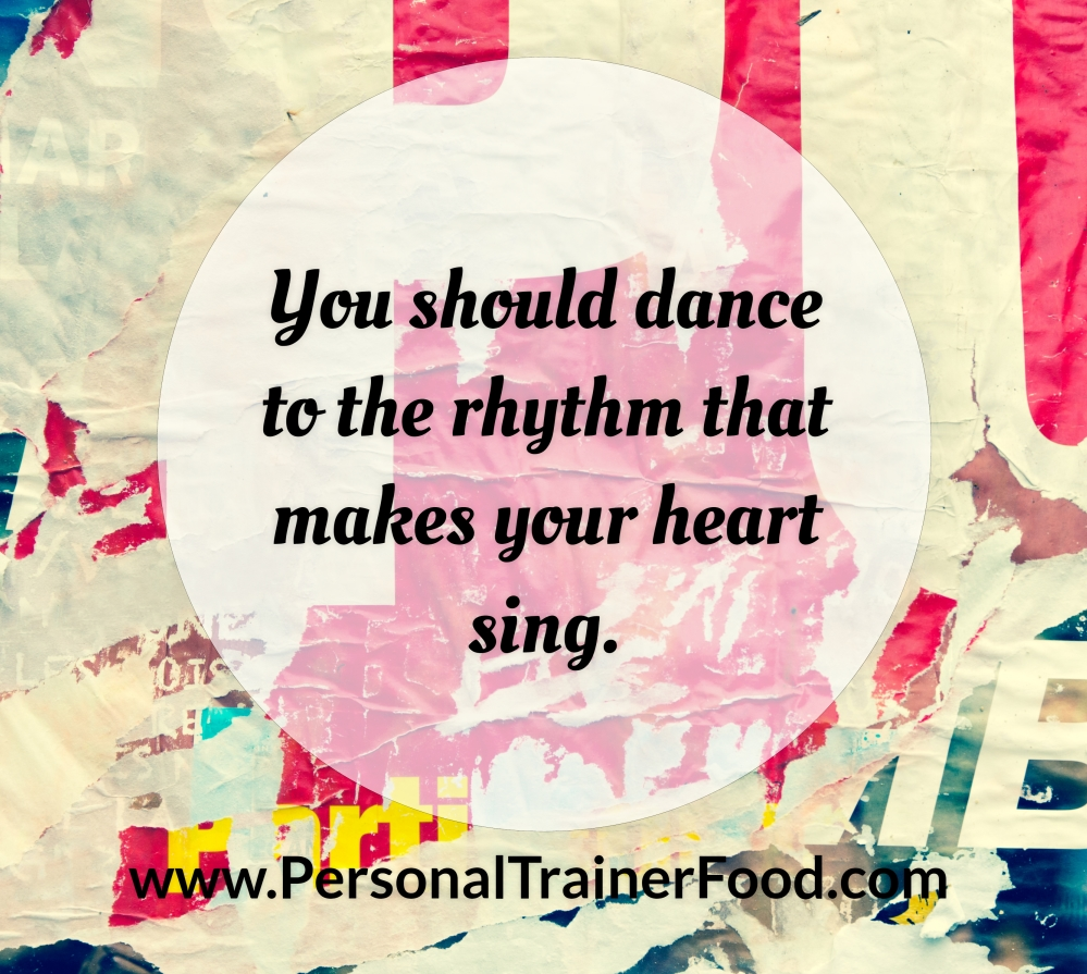 You should dance to the rhythm that makes your heart sing, Personal Trainer Food can help you do that (and lose weight too).