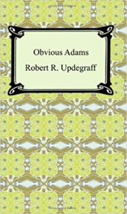 """""""Obvious Adams"""" by Robert Updegraff"""