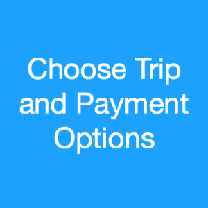 Choose Trip and Payment Options