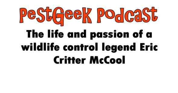 PGP-71 The life and passion of a wildlife control legend Eric Critter McCool