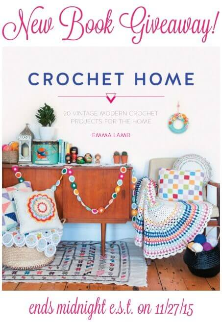 Win a copy of Crochet Home: 20 Vintage Modern Projects for the Home. Giveaway ends November 27, 2015 #crochet #giveaway