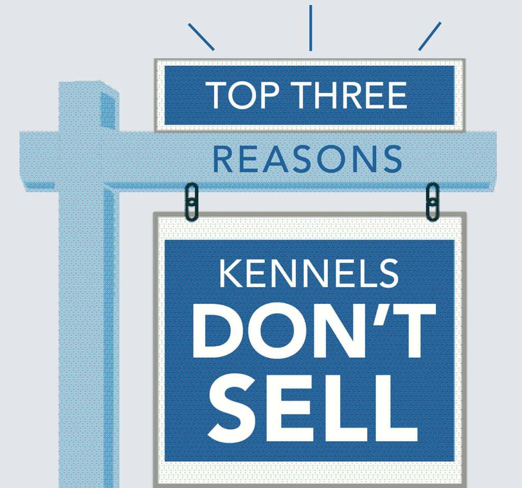 Top Three Reasons Kennels Don't Sell