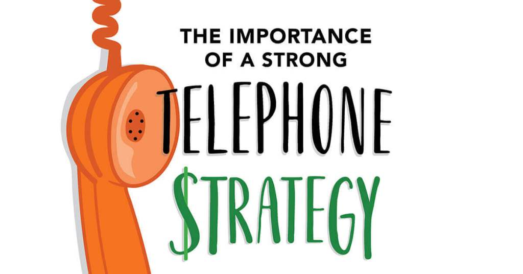 The Importance of a Strong Telephone Strategy