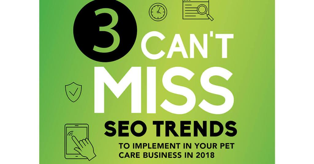 3 Can't Miss SEO Trends to Implement in Your Pet Care Business in 2018