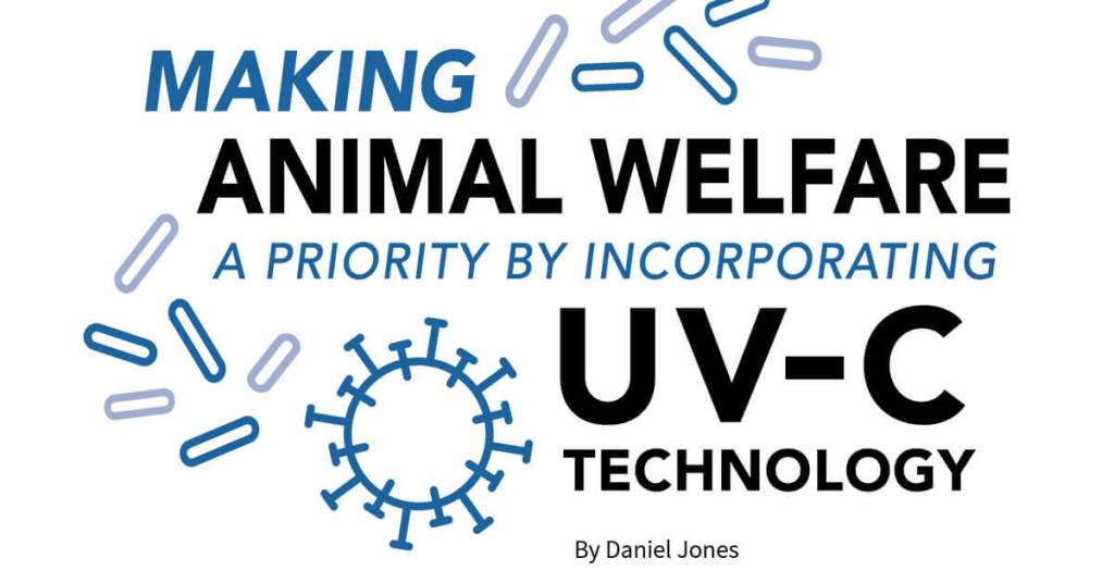 Making Animal Welfare a Priority by Incorporating UV-C Technology