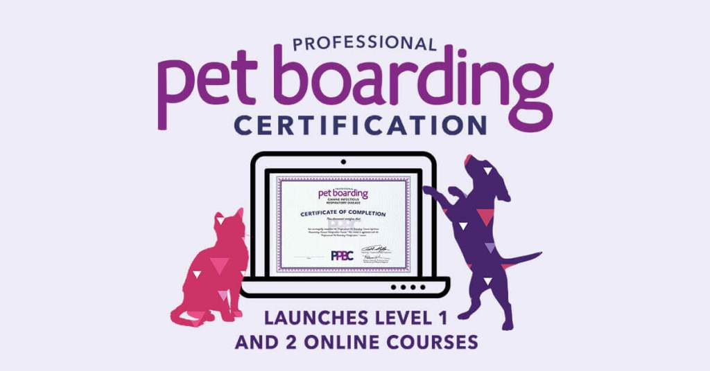 Professional Pet Boarding Certification Launches Level 1 and 2 Online Courses