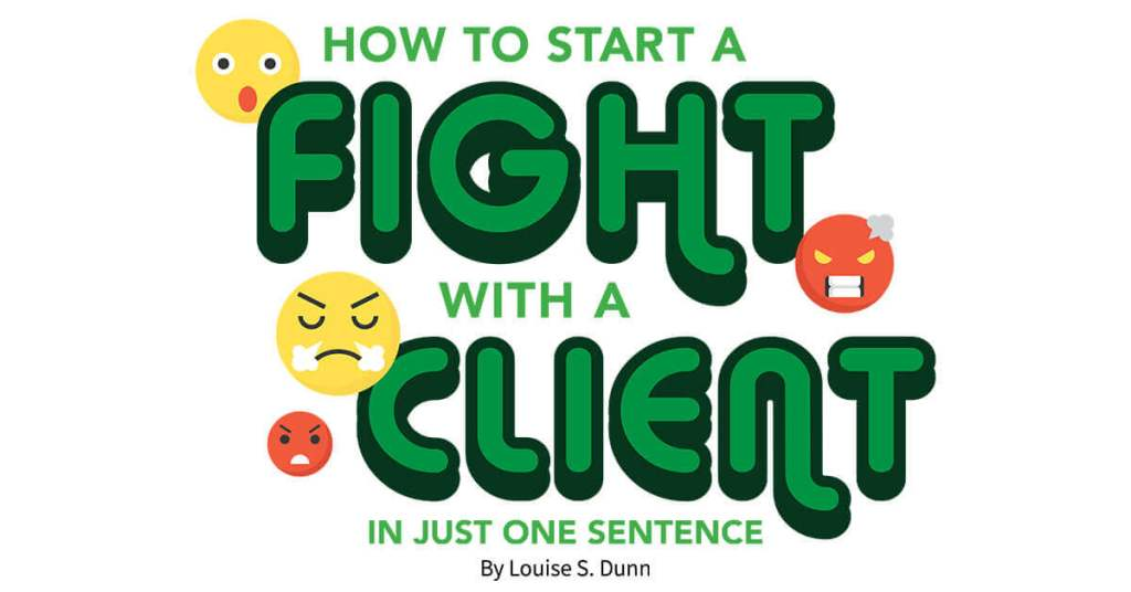 How to Start a Fight with a Client in Just One Sentence
