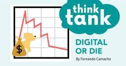 Think Tank: Digital or Die