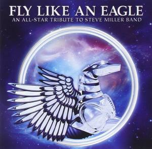 Fly Like An Eagle All-Star Tribute