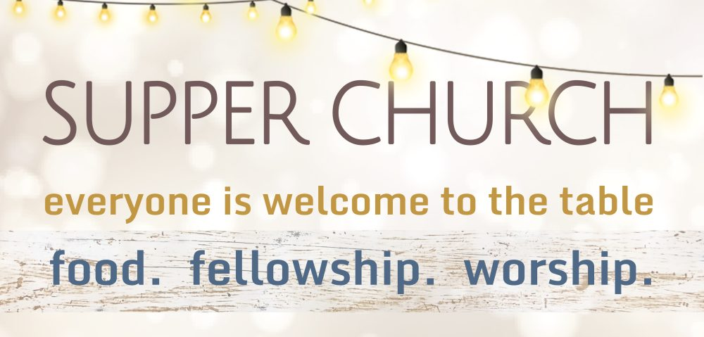 Supper Church Worship Service