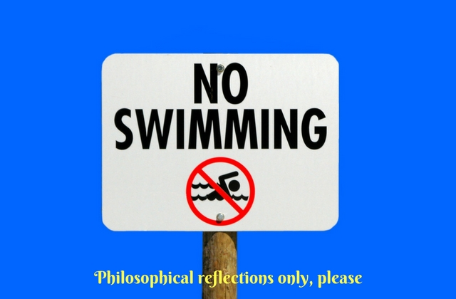 "No swimming sign with the text ""Philosophical reflections only, please"" across the bottom of the image"