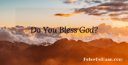 Do You Bless God?