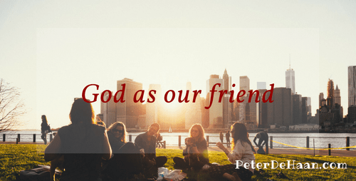 God as our Friend
