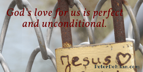 God's Love is Perfect and Unconditional