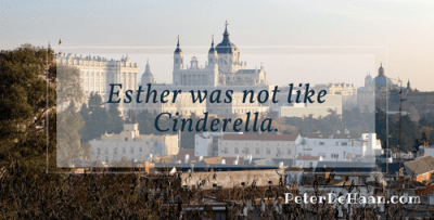Esther Was Not Like Cinderella
