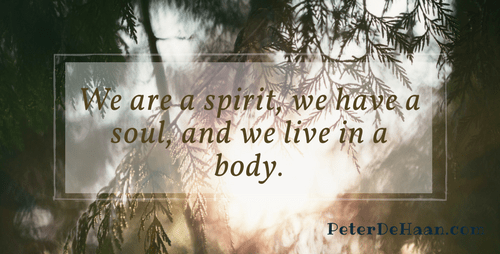 We Are Body, Soul, and Spirit