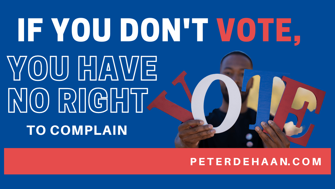 If You Don't Vote, You Have No Right to Complain