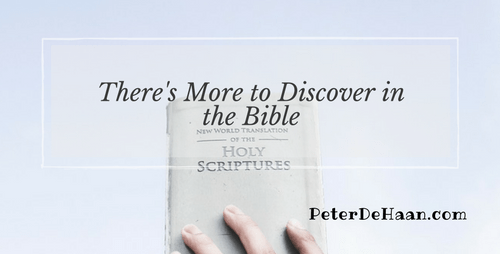 There's More to Discover in the Bible