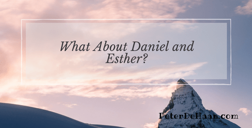 What About Daniel and Esther?