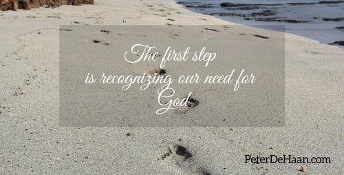 The First Step is Recognizing Our Need for God