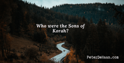 Who Were the Sons of Korah?