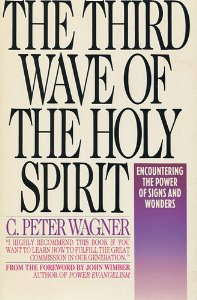 The Third Wave of the Holy Spirit: Encountering The Power of Signs and Wonders