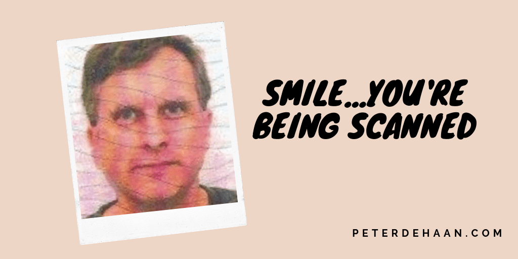 Smile…You're Being Scanned
