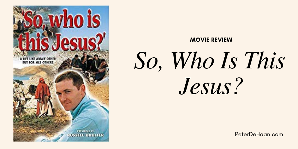 Movie Review: So, Who Is This Jesus?