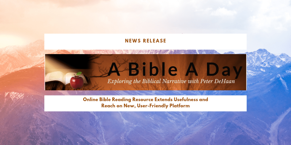 News Release: Peter DeHaan Updates ABibleADay.com for Greater User Impact